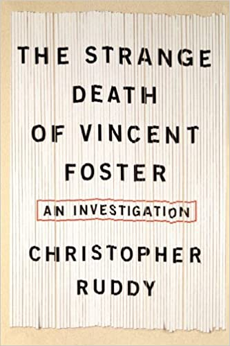 The Strange Death of Vincent Foster: An Investigation ...