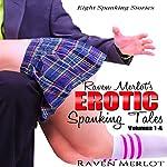 Raven Merlot's Erotic Spanking Tales: Volumes 1-4 | Raven Merlot,Diana Kemp
