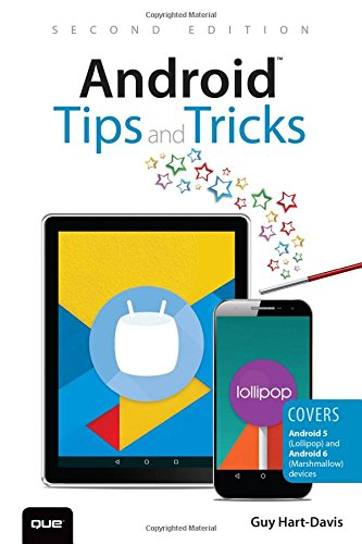 Android Tips and Tricks: Covers Android 5 and Android 6 devices (2nd Edition) (Best Android Phone Tricks)