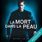 La mort dans la peau (Jason Bourne 2) | Livre audio Auteur(s) : Robert Ludlum Narrateur(s) : Sylvain Agaësse
