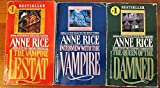 Anne Rice's Interview With the Vampire, The Vampire Lestat, and The Queen of the Damned