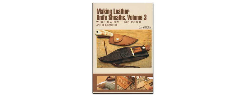 Tandy Leather Making Leather Knife Sheaths Vol. 3 61966-03