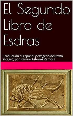El Segundo Libro de Esdras: Traducción al español y