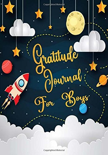 Gratitude Journal For Boys: Gratitude Journal Notebook Diary Record for Children Boys Girls With Daily Prompts to Writing and Practicing  for ... (Planner Diary Notebook Happiness) (Volume 3)