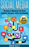 Social Media: Strategies To Mastering Your Brand- Facebook,...