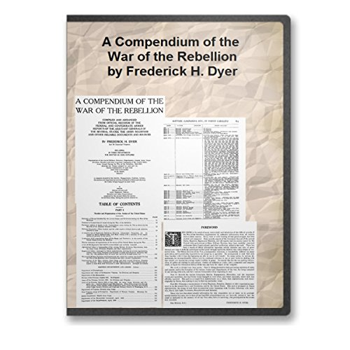 A Compendium of the War of the Rebellion by Frederick H. Dyer (Compendium Of The War Of The Rebellion)