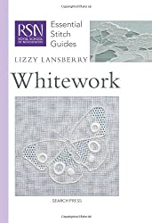 Whitework (RSN Essential Stitch Guides)