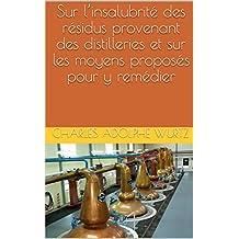 Sur l'insalubrité des résidus provenant des distilleries et sur les moyens proposés pour y remédier (French Edition)