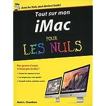 Tout sur mon iMac Pour les Nuls (French Edition)