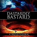 Dastardly Bastard Audiobook by Edward Lorn Narrated by Glenn Marcum