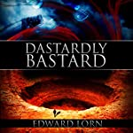 Dastardly Bastard | Edward Lorn