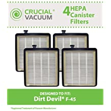 4 Dirt Devil F45 HEPA Canister Filters, Fit Dirt Devil Vacuum Cleaner F45, Pets Canister Vacuum SD40000, & EZ Lite Canister SD40010, Compare to Dirt Devil Vacuum Part # 2KQ0107000, Designed & Engineered By Crucial Vacuum