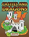 Castles And Dragons Coloring Books 10 Year Olds Edition