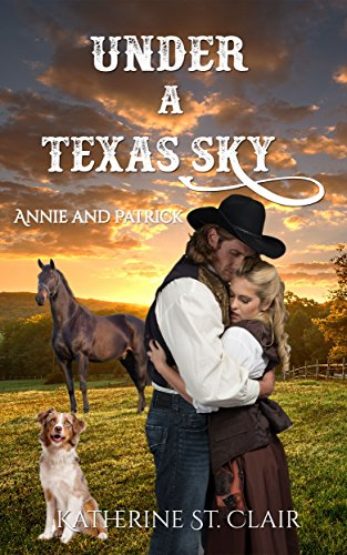 Under a Texas Sky - Annie and Patrick by [St. Clair, Katherine]