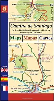Camino De Santiago - Maps: St. Jean Pied De Port / Roncesvalles - Finisterre Via Santiago De Compostela: St. Jean Pied De Port / Roncesvalles - ... - Maps, Mapas, Cartes (Camino Guides)
