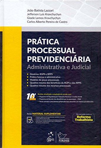 Prática Processual Previdenciária: Administrativa e Judicial