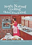 Nearly Normal Cooking for Gluten-Free Eating, Jules E. D. Shepard, 1419648357