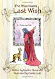 The Wise Man's Last Wish, Marilee Alexander, 1432780409