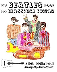 The Beatles Book for Classical Guitar, Kids Edition: (Easy Guitar Solo, In Standard Notation and Tablature) by Marc????, Javier (2010) Paperback