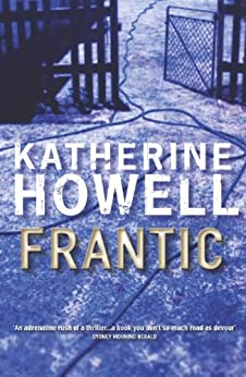 Frantic: An Ella Marconi Novel 1 (Detective Ella Marconi) by [Howell, Katherine]
