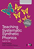 Teaching Systematic Synthetic Phonics : Audit and Test, Waugh, David and Harrison-Palmer, Ruth, 1446268942