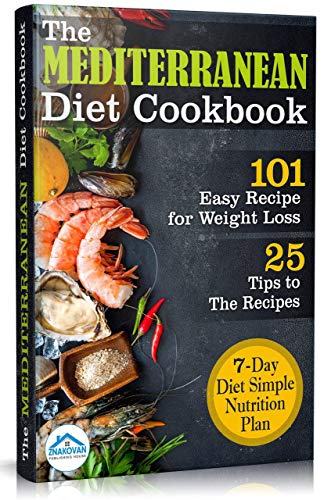 The Mediterranean Diet Cookbook: 101 Easy Recipe for Weight Loss by Publishing House  ZNAKOVAN