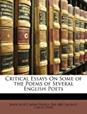 Critical Essays on Some of the Poems of Several English Poets, John Scott and John Hoole, 1145158293