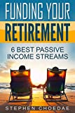 Funding Your Retirement: 6 Best Passive Income Streams