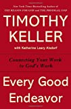 Every Good Endeavor, Timothy Keller, 0525952705