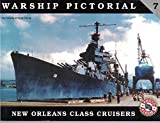 Warship Pictorial No. 7 - USS New Orleans Class Cruisers