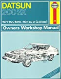 Haynes Datsun 200SX Owners Workshop Manual, '77-'79, Haynes, J. H. and Strasman, P. G., 0856964026
