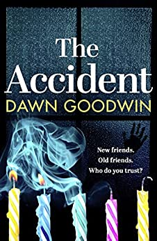 The Accident: A heart-stopping thriller with shocking secrets that will keep you hooked by [Goodwin, Dawn]