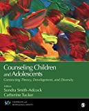 Counseling Children and Adolescents 9781483347745