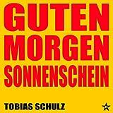 Tobias Schulz - Guten Morgen Sonnenschein