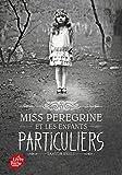 Miss Peregrine et les enfants particuliers ( 1 ) (French Edition)