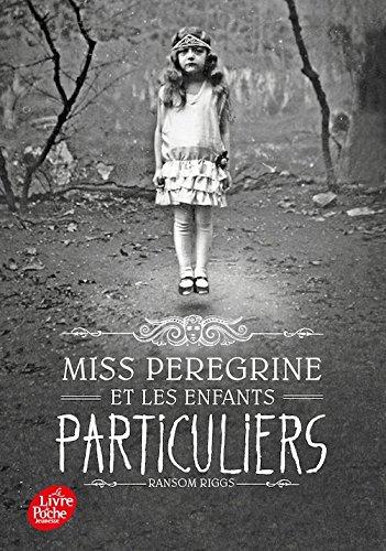 Miss Peregrine Et Les Enfants Particuliers  1  French Edition