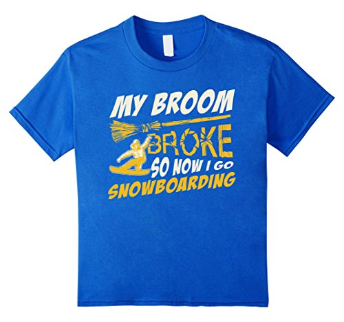 Kids My Broom Broke So Now I Go Snowboarding T-shirt 6 Royal Blue