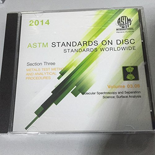 ASTM Standards - Annual Book Vol 03.06 - Metals Test Methods and Analytical Procedures - Molecular Spectroscopy and Separation Science; Surface Analysis CD ROM ebook