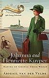 Johanna and Henriette Kuyper: Daring to Change Their World (Chosen Daughters)