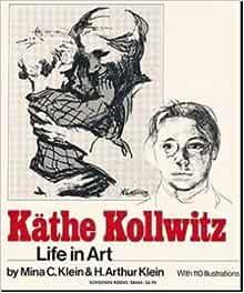 Kathe Kollwitz; Life in Art