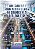 Science and Technology of Industrial Water Treatment, Zahid Amjad, 1843393115