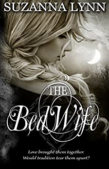 The Bed Wife: A Novella (The Bed Wife Chronicles Book 1) by [Lynn, Suzanna]