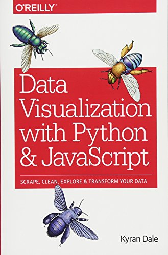 Data Visualization with Python and JavaScript: Scrape, Clean, Explore & Transform Your Data (Best Javascript Debugging Tools)