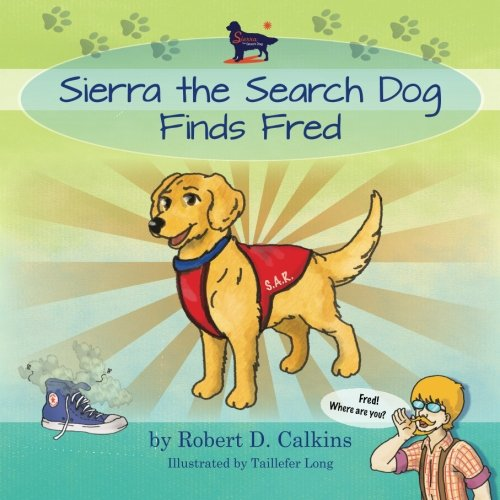 Download Sierra the Search Dog Finds Fred PDF