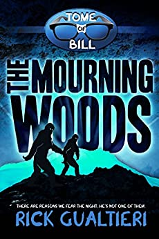 The Mourning Woods (The Tome of Bill Book 3) by [Gualtieri, Rick]