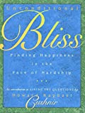 img - for By Howard Cushnir - Unconditional Bliss: Finding Happiness in the Face of Hardship (2000-09-16) [Paperback] book / textbook / text book