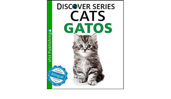 Cats / Gatos (Xist Kids Bilingual Spanish English) - Kindle edition by Xist Publishing, Victor Santana. Children Kindle eBooks @ Amazon.com.