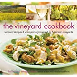 The Vineyard Cookbook: Seasonal Recipes & Wine Pairings Inspired by America's Vineyards