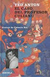 img - for El caso del profesor Culianu/ Eros, Magic and the Murder of Professor Culianu (Libros Del Tiempo) (Spanish Edition) book / textbook / text book