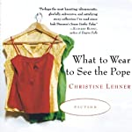 What to Wear to See the Pope | Christine Lehner
